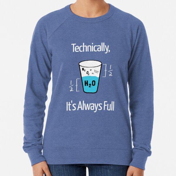 Funny Science Humor Lightweight Sweatshirt