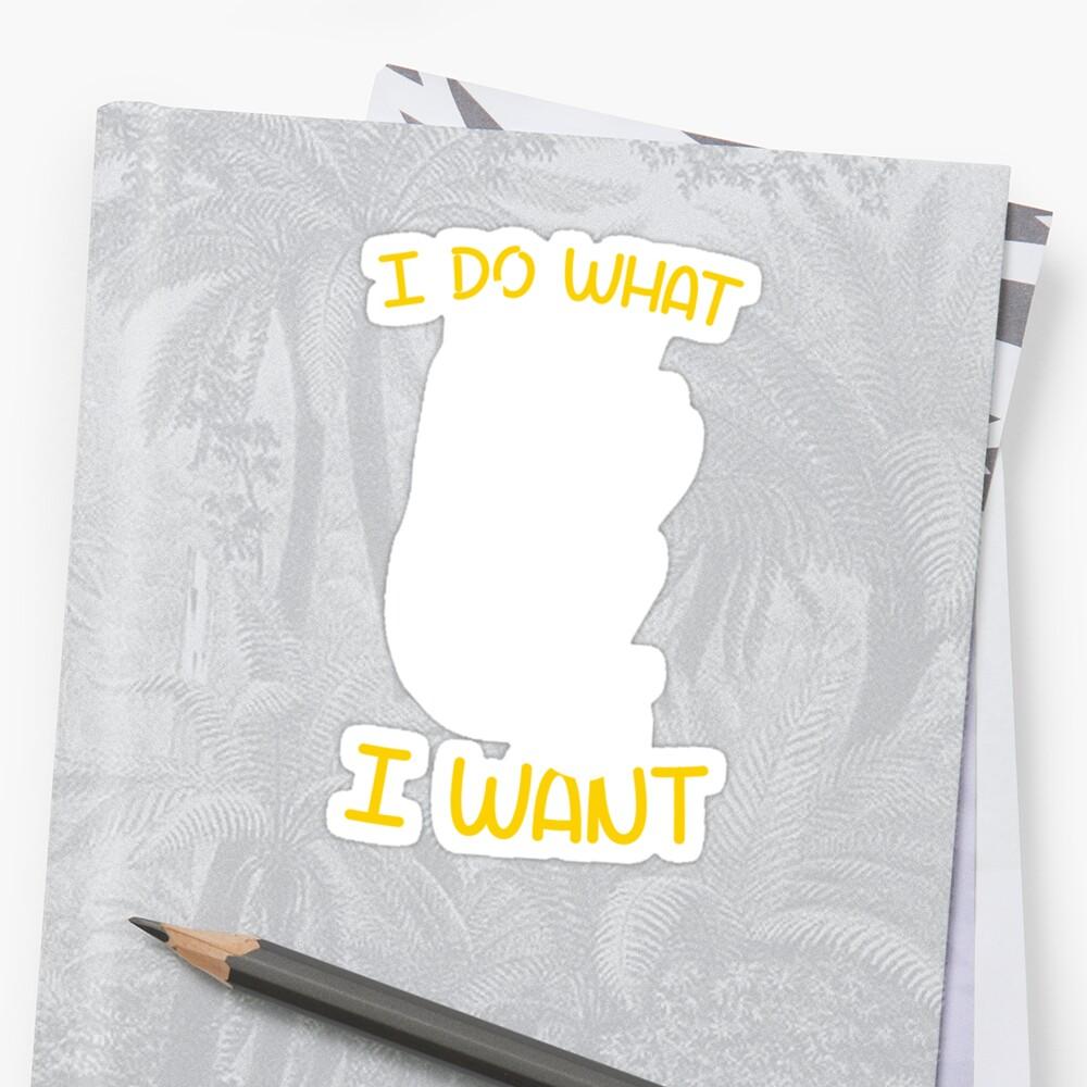 "I Do What I Want Cat Lover Shirt"" Stickers by ferriliu"