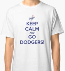 Keep Calm And Go Dodgers Classic T-Shirt