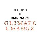 I believe in man-made CLIMATE CHANGE by Hell-Prints