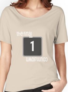 The Final Countdown Women's Relaxed Fit T-Shirt