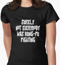 Sicherlich war nicht jeder Kung-Fu-Kämpfer Tailliertes T-Shirt für Frauen