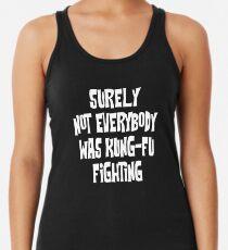 Sicherlich war nicht jeder Kung-Fu-Kämpfer Tanktop für Frauen