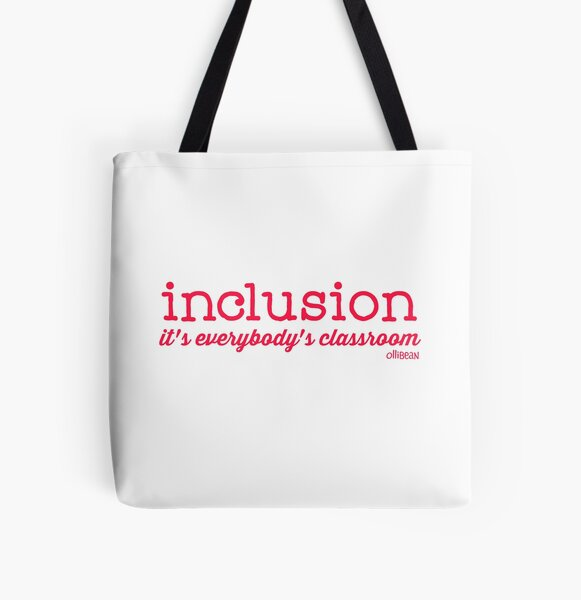 Inclusion- it's everybody's classroom. All Over Print Tote Bag