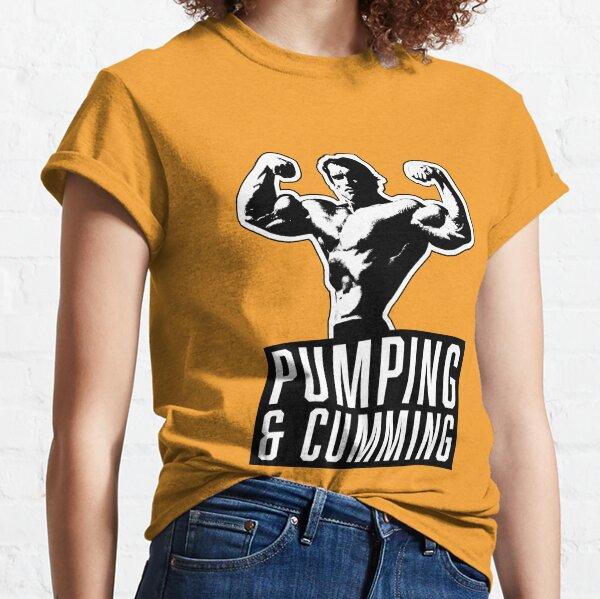 Original Arnold Schwarzenegger - Pumping & Cumming Classic T-Shirt