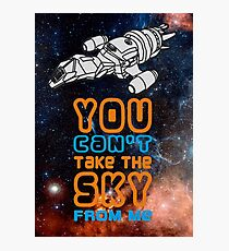 You cant take the sky from me! Photographic Print