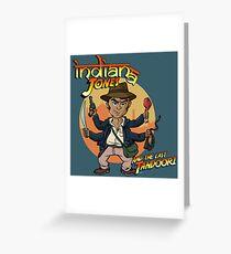 Indian-a Jones and the last tandoori Greeting Card
