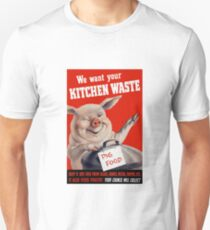 We Want Your Kitchen Waste Pig Unisex T-Shirt