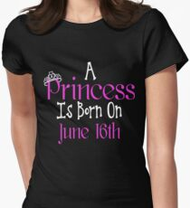 A Princess Is Born On June 16th Funny Birthday  Womens Fitted T-Shirt
