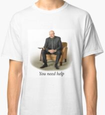 Dr. Phil - You Need Help Classic T-Shirt