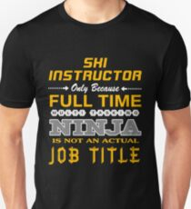 SKI INSTRUCTOR - JOB TITLE SHIRT AND HOODIE Unisex T-Shirt