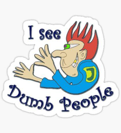 Dumb t-shirts Sticker