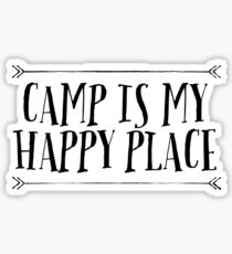 CAMP IS MY HAPPY PLACE Sticker