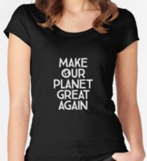 Make Our Planet Great Again Women's Fitted Scoop T-Shirt