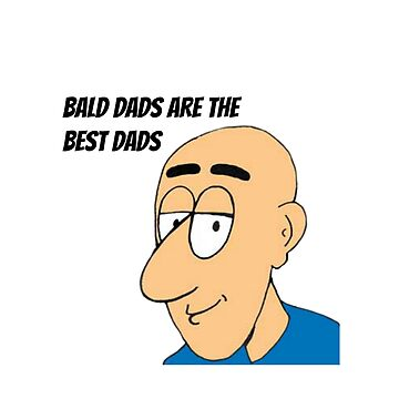 bald dads are the best  by sampavlou