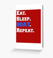 Eat Sleep Boat Repeat Boating Apparel Greeting Card