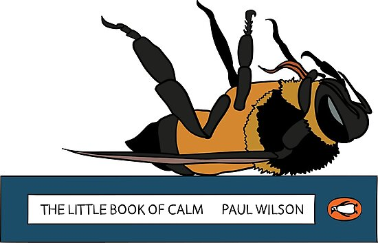 c9824a6a46 Dead bees and The Little Book of Calm