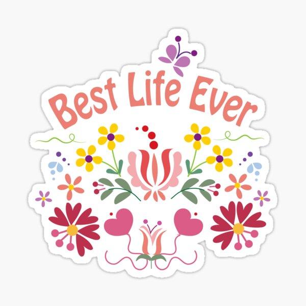 Best Life Ever Spring White Sticker