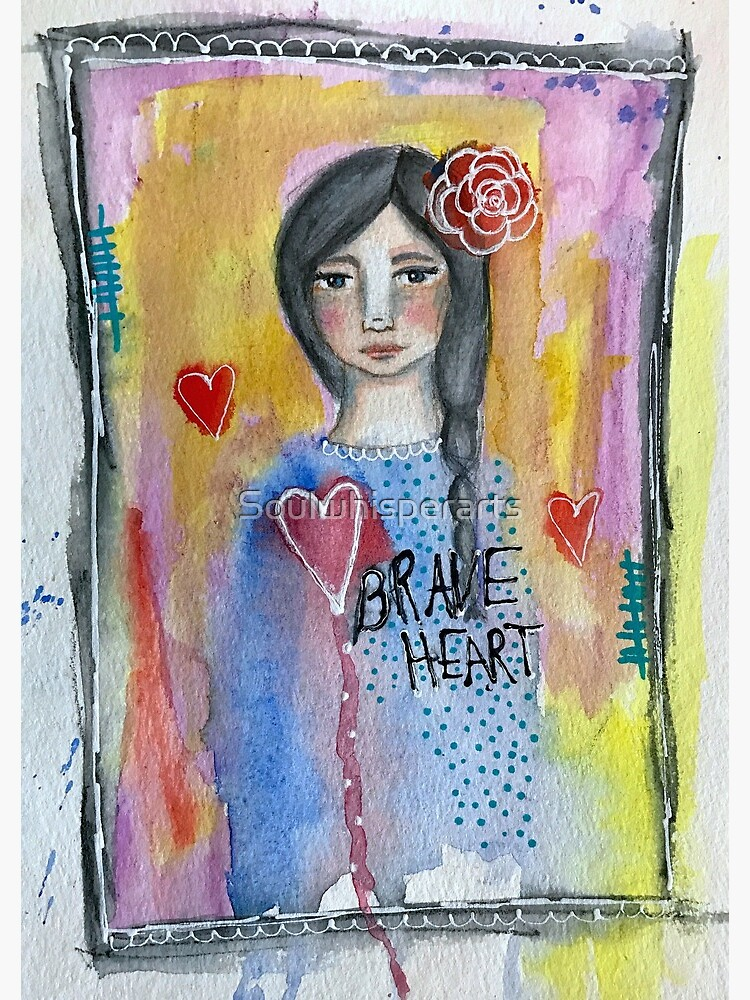"""Brave Heart"" by Soulwhisperarts"
