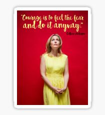 Gillian Anderson Quote - Courage Sticker