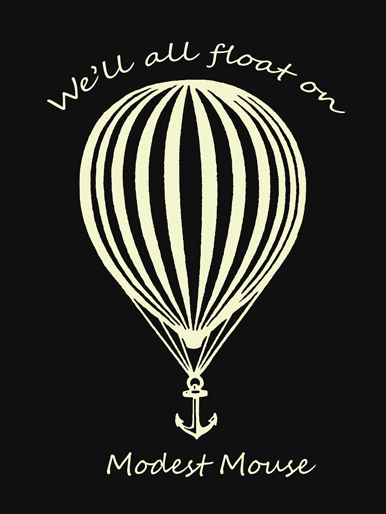 Modest Mouse Float on With Balloon | Unisex T-Shirt