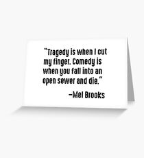 Mel Brooks on Tragedy and Comedy Greeting Card