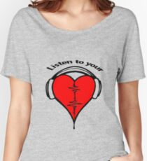 Listen to your heart! Women's Relaxed Fit T-Shirt