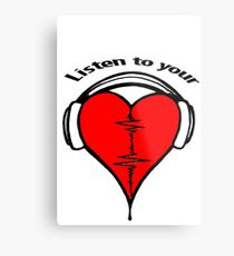 Listen to your heart! Metal Print