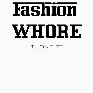 Fashion Whore. von GLAMAZON