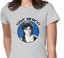 Uncle Jessie - Have Mercy! Womens Fitted T-Shirt