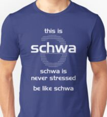 schwa is never stressed Unisex T-Shirt