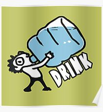 Drink!  - Stay Hydrated Poster