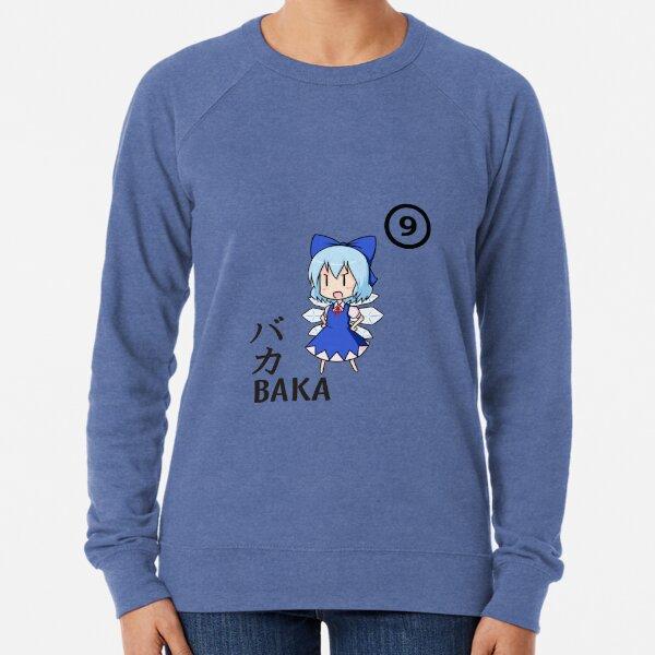BAKA!! ⑨⑨⑨⑨⑨⑨⑨⑨⑨⑨ CIRNO STRONG! Lightweight Sweatshirt