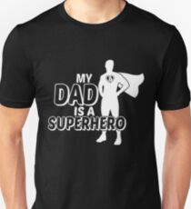 my dad is a superhero Unisex T-Shirt
