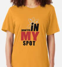 You're in my spot Slim Fit T-Shirt