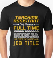 TEACHING ASSISTANT - JOB TITLE SHIRT AND HOODIE Unisex T-Shirt