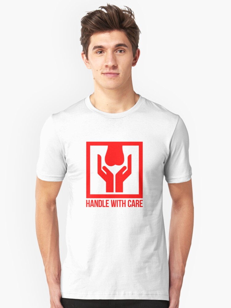 Handle With Care - Fragile Unisex T-Shirt Front