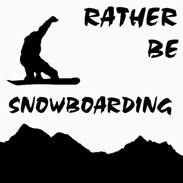 I'd Rather be Snowboarding! by kuaile