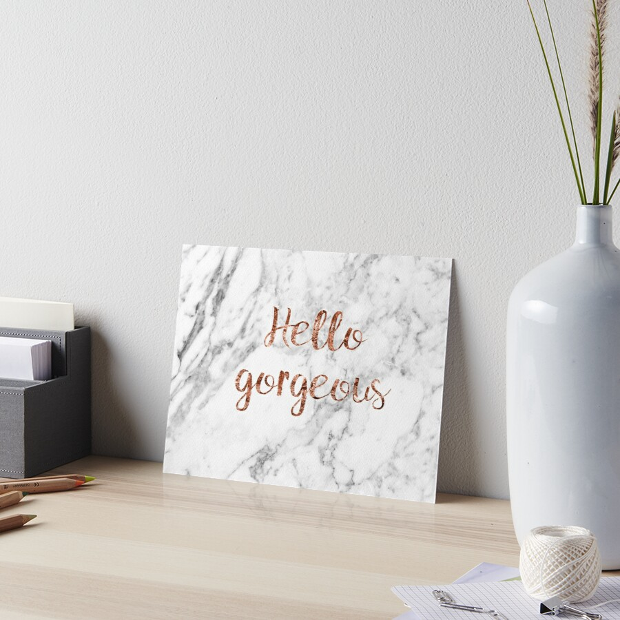 Hello gorgeous - rose gold marble Art Board Print