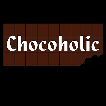 Chocoholic T-shirt ~ I Love Chocolate Sticker by deanworld