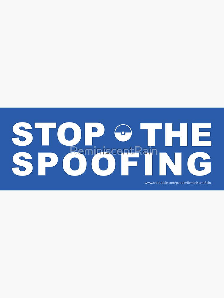 Stop the Spoofing by ReminiscentRain