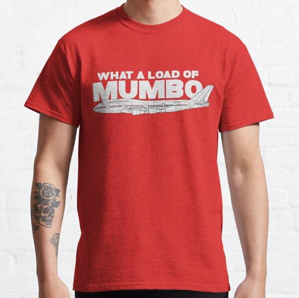 What a load of mumbo jumbo Classic T-Shirt