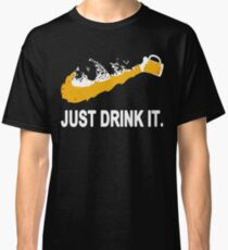 Just Drink It Beer Classic T-Shirt