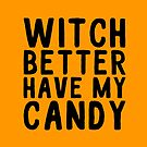 witch better have my candy by katrinawaffles