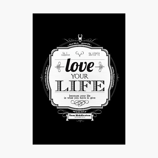 Love Your Life Photographic Print