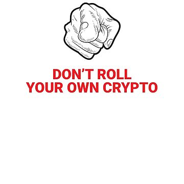 Don't Roll Your Own Crypto by adidabu