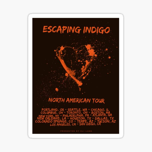 Escaping Indigo Heart Tour Poster in Orange Sticker
