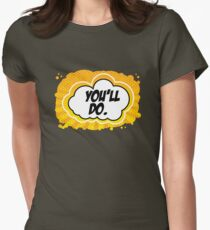you'll do Womens Fitted T-Shirt