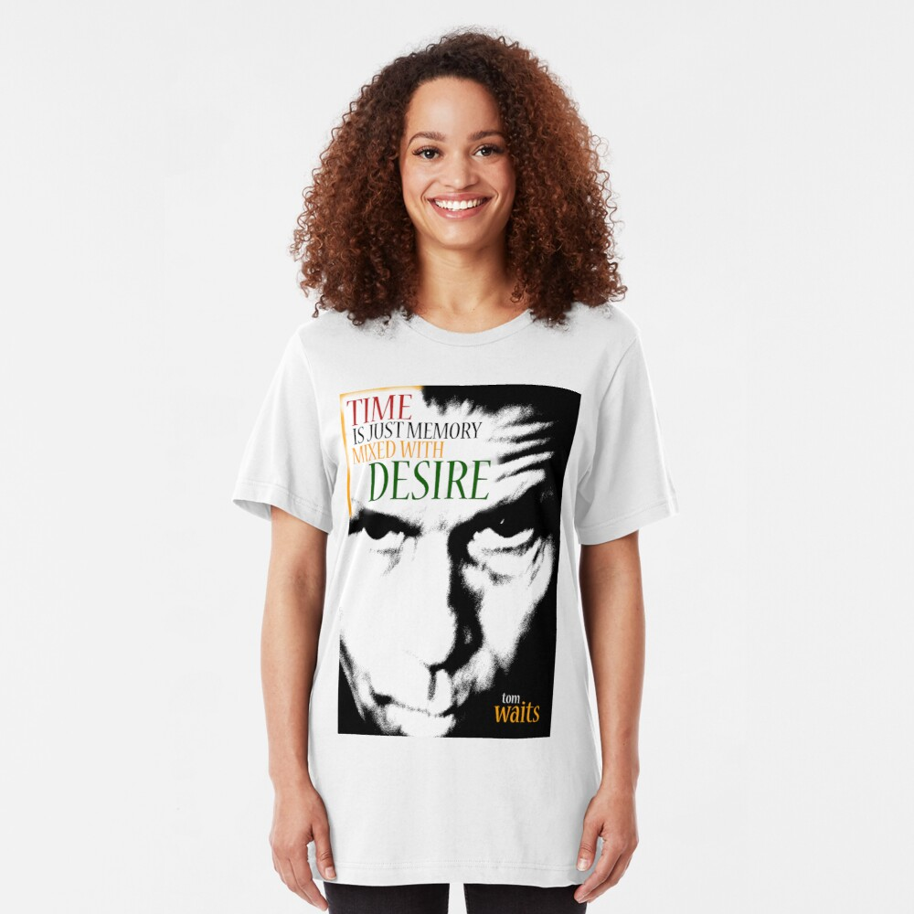Tom Waits - Time is just memory mixed with desire Slim Fit T-Shirt