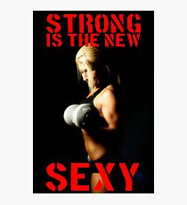 Strong Is The New Sexy Photographic Print